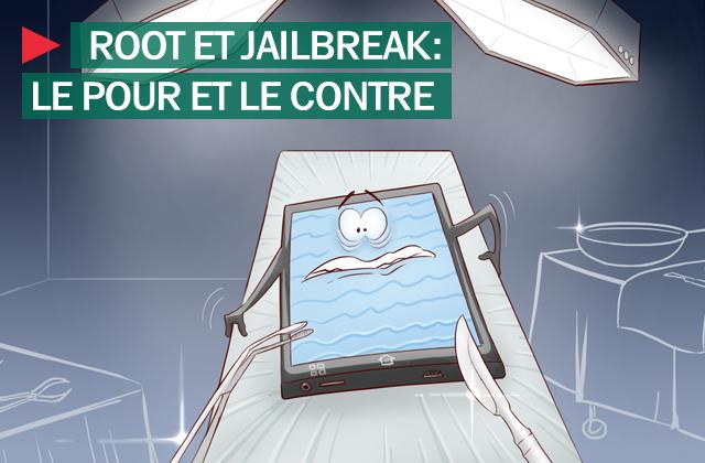 Root et le jailbreak qu'est-ce que c'est ? à quoi servent-ils ?